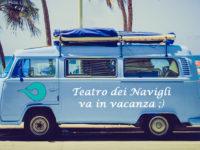 Buona estate a tutti da Teatro dei Navigli!